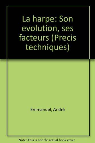 9782249251054: La harpe: Son evolution, ses facteurs (Precis techniques) (French Edition)