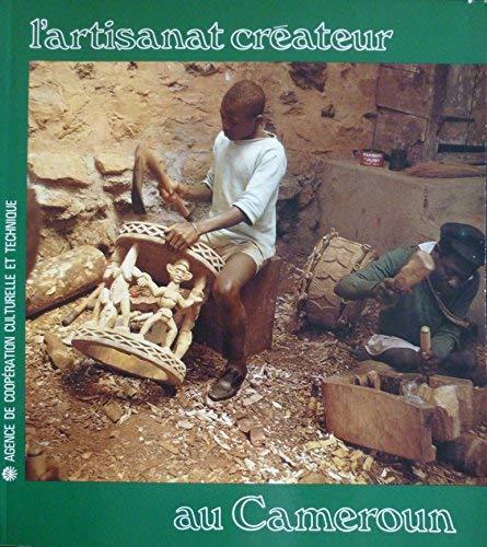 Cameroun: L'artisanat createur (French Edition): Anquetil, Jacques