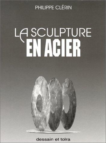 9782249279416: La sculpture en acier (French Edition)