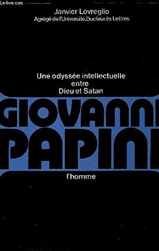 Giovanni papini t.1 : l'homme: PAPINI (Giovanni)] LOVREGLIO