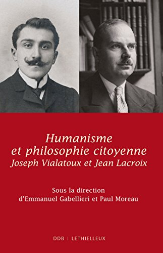 Humanisme et philosophie citoyenne: Emmanuel Gabellieri, Paul Moreau