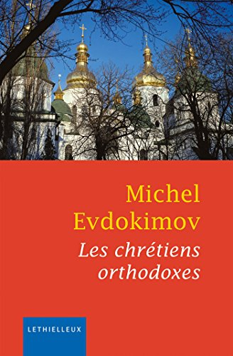 9782249621185: Les chrétiens orthodoxes (French Edition)