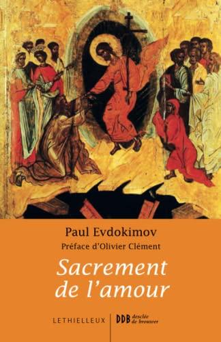 9782249621352: Sacrement de l'amour: Le mystère conjugal à la lumière de la tradition orthodoxe (Spiritualité)