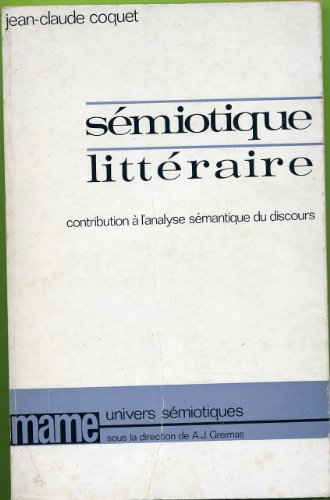 Semiotique Litteraire Contribution a L'Analyse Semantique Du: Coquet, Jean-Claude