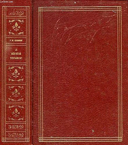 9782250005158: Le Nouveau Testament: Ou, la Parole et la catechese du Christ aux hommes d'aujourd'hui (French Edition)