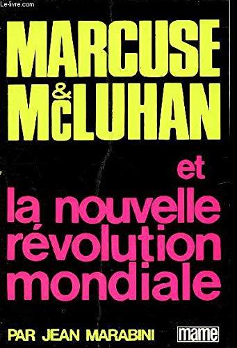 9782250005189: Marcuse & McLuhan et la nouvelle révolution mondiale (French Edition)