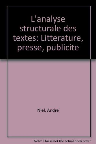 9782250005431: L'analyse structurale des textes: Litterature, presse, publicite (French Edition)