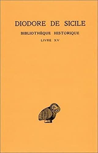 9782251000992: Bibliothèque historique : Livre XV