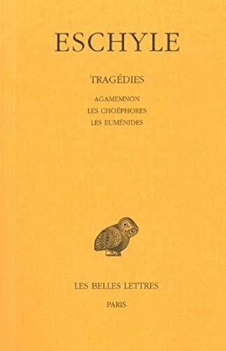 9782251001166: Eschyle Tome 2 : Agamemnon. Les Choéphores. Les Euménides (Universités de France)