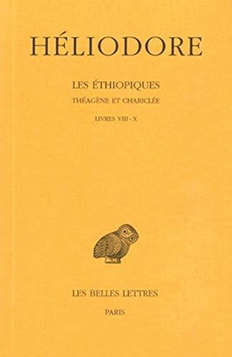 9782251001326: Les Éthiopiques. Théagène et Chariclée: Tome III : Livres VIII-X. (Collection Des Universites de France Serie Grecque) (French Edition)