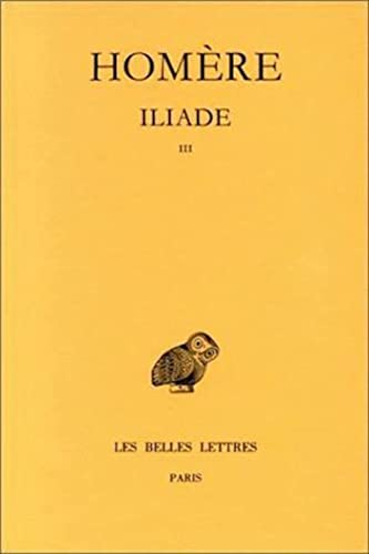 Iliade, tome 3 : Chants XIII-XVIII: Collectif