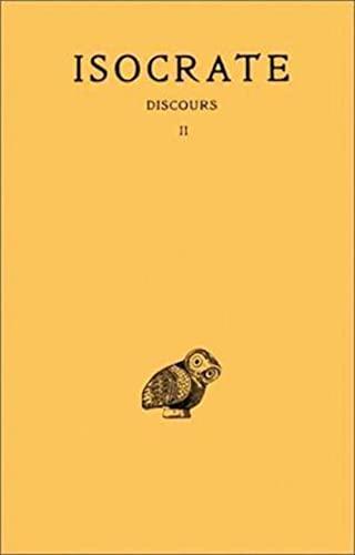 9782251001739: Discours, tome 2 : Panégyrique - Plataïque - A Nicoclès - Nicoclès - Evagoras - Archidamos