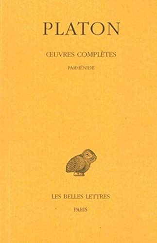 9782251002231: Platon, Oeuvres Completes: Tome VIII, 1re Partie: Parmenide Edited and Translated by Auguste Dies: 8 (Universités de France)