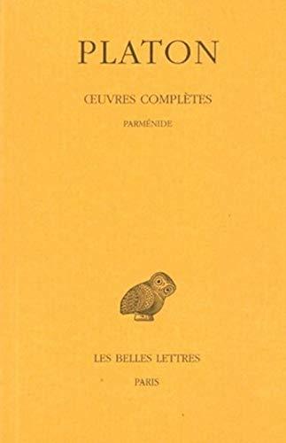 9782251002231: Oeuvres complètes: Tome VIII, 1re partie : Parménide (Collection Des Universites de France Serie Grecque) (French Edition)