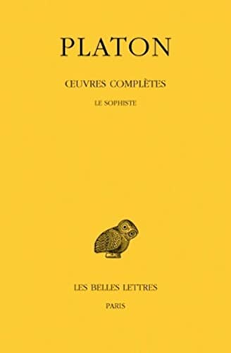 9782251002255: Platon, Oeuvres Completes: Tome VIII, 3e Partie: Le Sophiste: 8 (Universités de France)