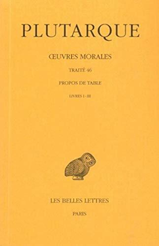 9782251002699: Oeuvres morales, tome 9, 1ère partie : Traité 46 - Propos de table, livres 1-3 (édition bilingue français/grec)