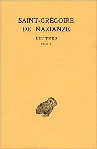 Correspondance Tome 1: Lettres 1-100: Gr�goire de Nazianze (saint)