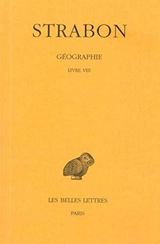 9782251003153: 5: Géographie: Tome V : Livre VIII. (Grèce). (Collection Des Universites de France Serie Grecque) (French Edition)