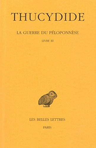 Guerre du Peloponnese Tome II IIe partie Livre III: Thucydide