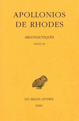 9782251003528: Argonautiques : Tome 2, Chant III, Edition bilingue fran�ais-grec ancien (Universit�s de France)
