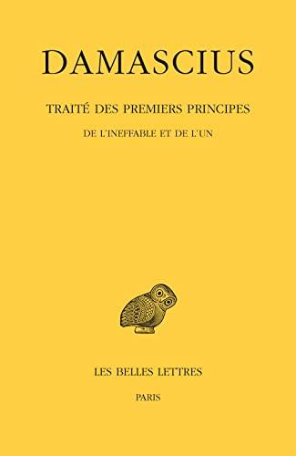 9782251003672: Traité des premiers principes. Tome I : De l'ineffable et de l'un