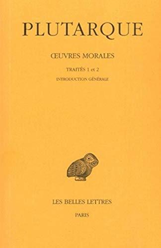 9782251003689: Oeuvres morales, tome I-1 : Traités 1 et 2
