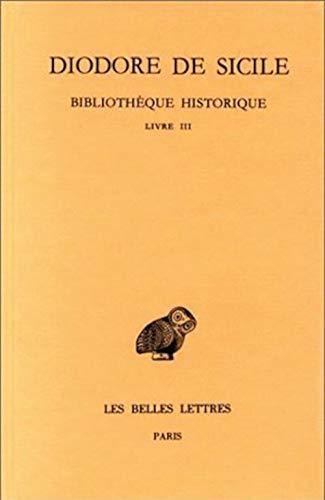 9782251003818: Bibliothèque historique: Tome III : Livre III. (Collection Des Universites de France Serie Grecque) (French and Greek Edition)