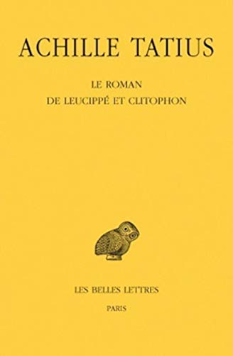 9782251004136: Le Roman de Leucippé et Clitophon (Collection Des Universites de France Serie Grecque) (French Edition)