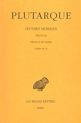 9782251004495: OEuvres morales. Tome IX, 3e partie : Trait� 46: Propos de Table (Livres VII-IX)