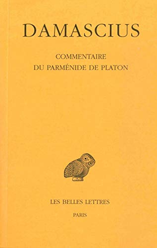 9782251005003: Damascius: Commentaire Du Parmenide De Platon: 418