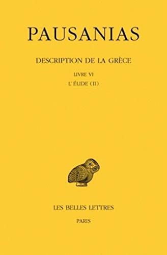 9782251005010: Description de la Grèce, tome 6, livre 6 : L'Elide, tome 2