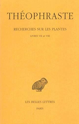 9782251005157: Recherches sur les plantes. Tome IV : Livres VII et VIII