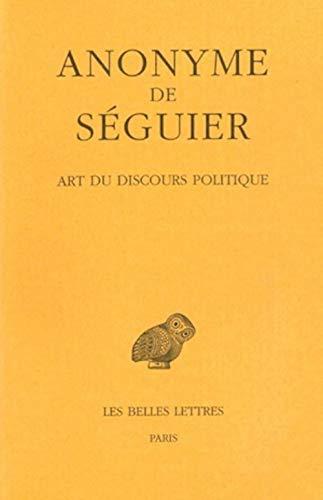 Art du discours politique (Collection Des Universites: SÉGUIER, ANONYME DE