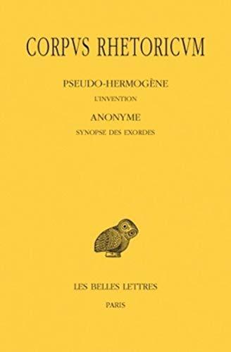 9782251005690: Corpus rhetoricum Tome III 1re partie & 2e partie: Pseudo-Hermogène, L'invention; Anonyme, Synopse des exordes; Anonyme, Scolies au traité sur ... de France Serie Grecque) (French Edition)