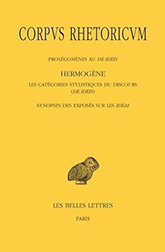 9782251005751: Corpus rhetoricum Tome IV: Prolégomènes au De Ideis - Hermogène, Les catégories stylistiques su discours (De Ideis) - Synopse des exposés sur les ... de France Serie Grecque) (French Edition)
