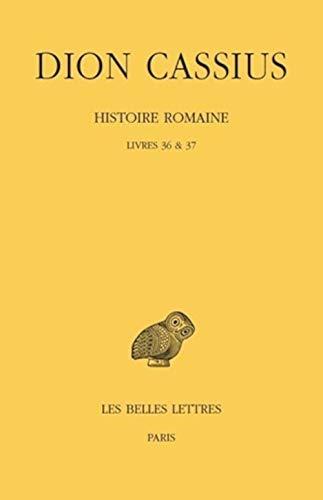 Histoire romaine, liv. 36 & 37: Cassius, Dion
