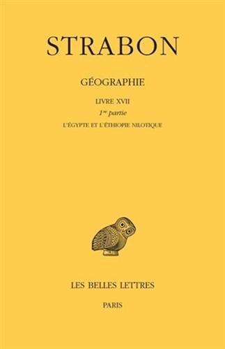 9782251005980: Strabon, Géographie. Tome XIV: Livre XVII, 1ere partie (Collection Des Universites de France Serie Grecque) (French Edition)