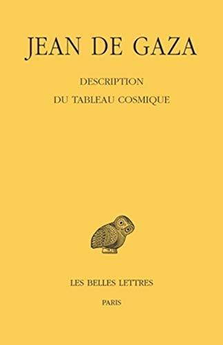 9782251005997: Jean de Gaza, Description du Tableau cosmique (Collection Des Universites de France Serie Grecque) (French Edition) (French and Ancient Greek Edition)