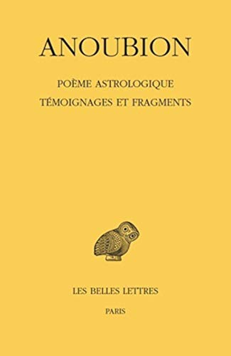 POEME ASTROLOGIQUE TEMOIGNAGES ET FRAGME: ANOUBION