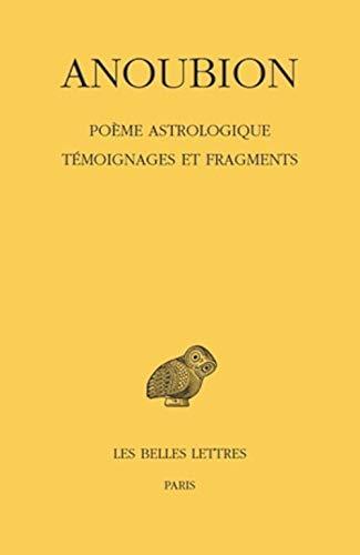 9782251006017: Anoubion, Poeme Astrologique. Temoignages Et Fragments (Collection Des Universites de France Serie Grecque) (French Edition)
