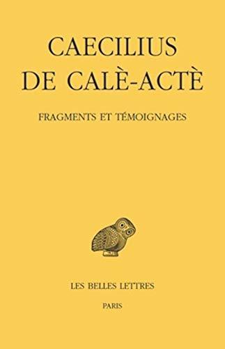 FRAGMENTS ET TEMOIGNAGES: CAECILIUS DE CALE AC