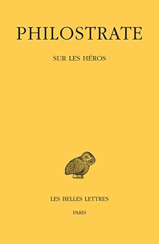 Sur les héros: L'Héroïque: Philostrate