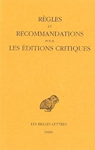 Règles et recommandations pour les éditions critiques: Jacques Jouanna