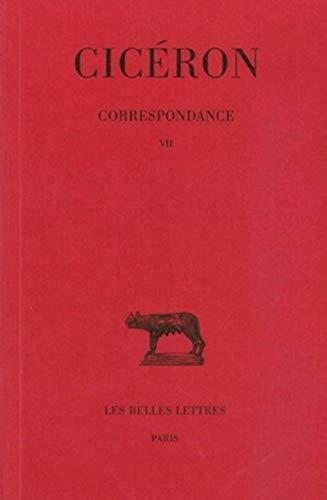 Correspondances Tome 6 Lettres CCCCLXXVIII DLXXXVI (46 45 avant J: Ciceron