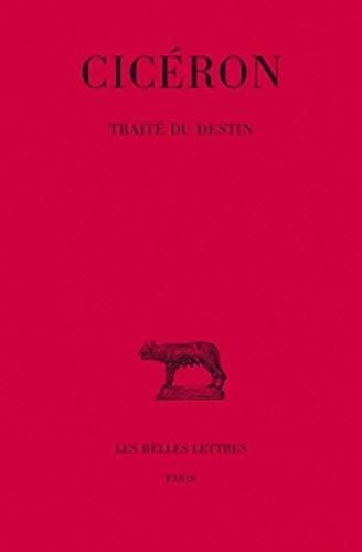 9782251010816: Traité du Destin (Collection Des Universites de France Serie Latine) (French Edition)