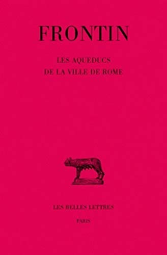 9782251010953: Les Aqueducs de la ville de Rome (Collection Des Universites de France Serie Latine) (French Edition)