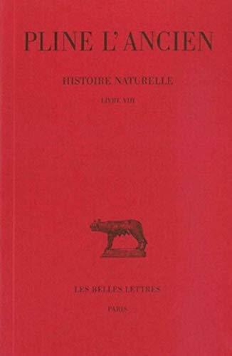 Histoire naturelle, livre VIII