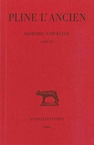 Histoire Naturelle. Livre XII. Texte établi, traduit et commenté par A. Ernout.: ...
