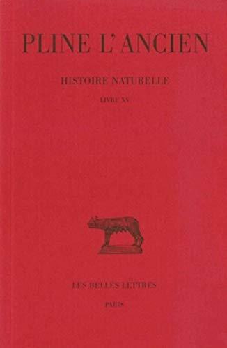 9782251011653: Histoire naturelle, livre XV : De la nature des arbres fruitiers