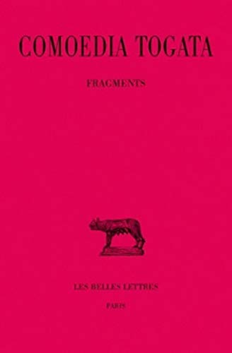 Comoedia Togata: Fragments (Collection Des Universites de France Serie Latine) (French Edition): A ...